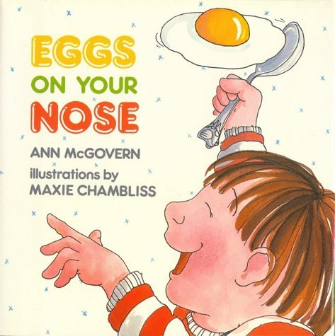 Eggs on Your Nose